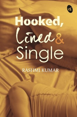 hooked lined and single by rashmi kumar